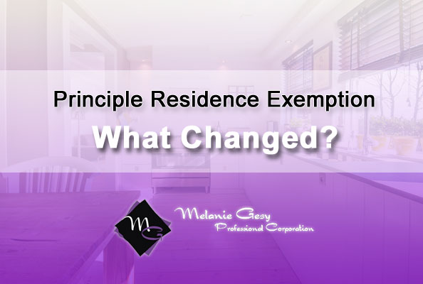 Information about the 2017 principle residence exemption changes from Melanie Gesy Professional Corp. in Leduc, AB.