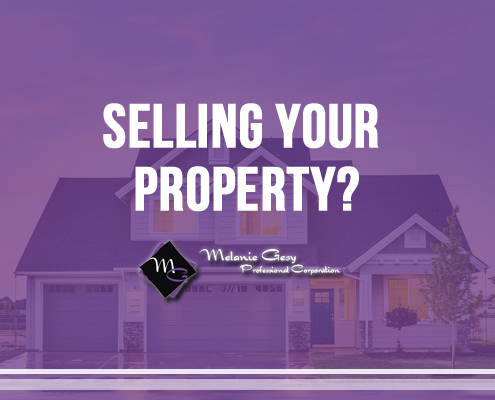 Selling your property? Melanie Gesy Professional Corp. is here to help!