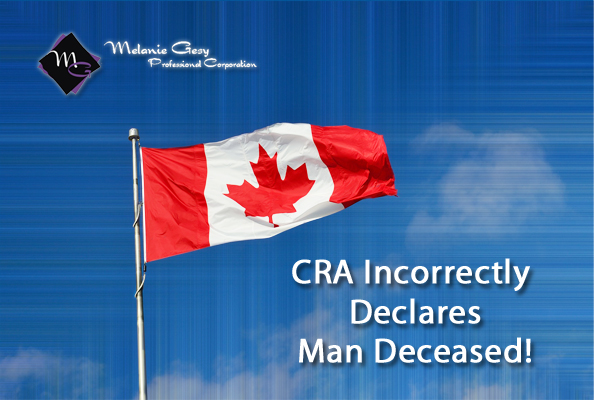The CRA wrongfully declares PEI man deceased!