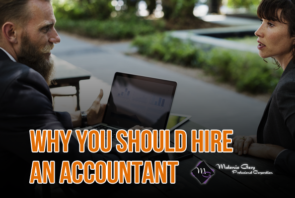 Reasons why you should hire an accountant from Melanie Gesy Professional Corp